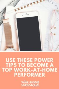Use These Power Tips to Become a Top Work-at-Home Performer