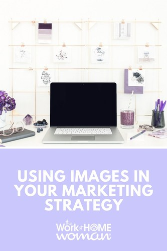 Using Images in Your Marketing Strategy #marketing #promotions #advertising #socialmedia #blogging #images #pictures #photos #business