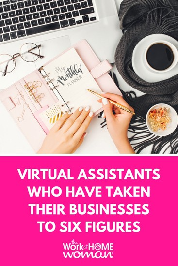 Virtual Assistants Who Have Taken Their Businesses to Six Figures