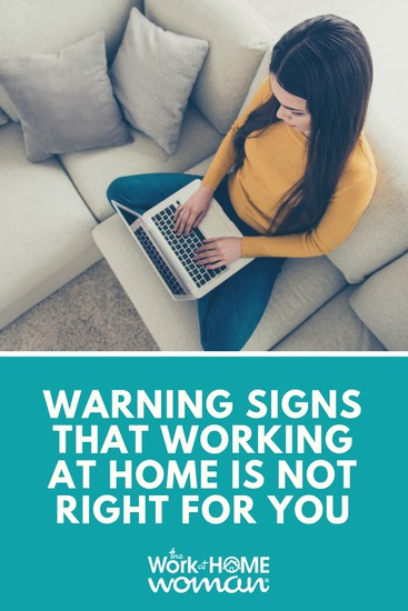 Warning Signs that Working at Home is Not Right for You
