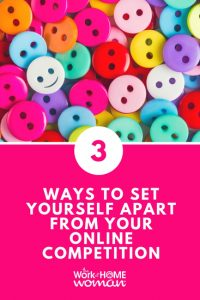 3 Ways To Set Yourself Apart From Your Online Competition