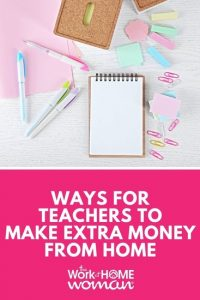 Ways for Teachers to Make Extra Money From Home