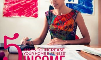 5 Ways to Increase Your Home Business' Income