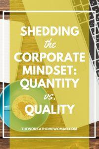 Shedding the Corporate Mindset: Quantity vs. Quality