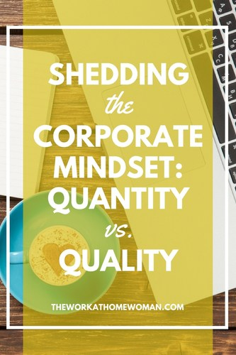 Shedding the Corporate Mindset: Quantity vs. Quality