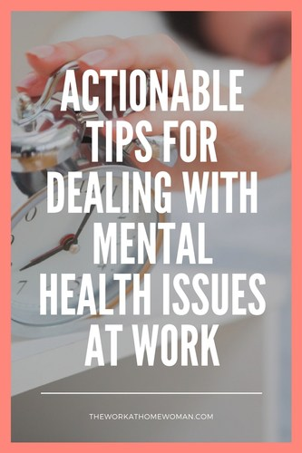 Actionable Tips For Dealing With Mental Health Issues at Work #work #career #mentalhealth
