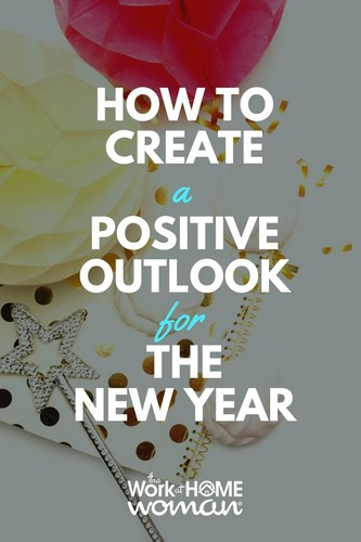 How to Create a Positive Outlook for the New Year #newyear #mindset #goals
