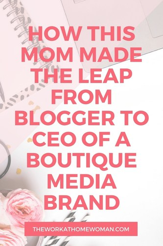 How This Mom Made the Leap From Blogger to CEO of a Boutique Media Brand