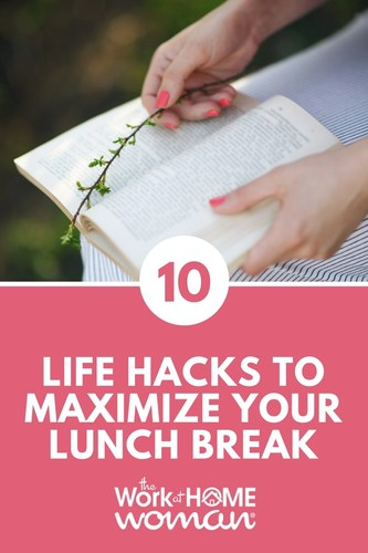 10 Life Hacks to Maximize Your Lunch Break