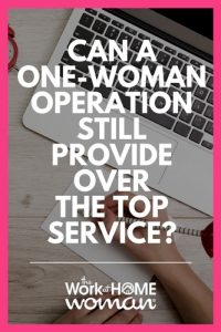 Can a One-Woman Operation Still Provide Over-the-Top Service?