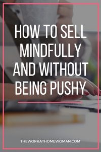 How to Sell Mindfully and Without Being Pushy