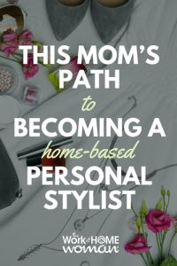 This Mom's Path to Becoming a Home-Based Personal Stylist