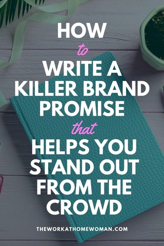 How to Write a Killer Brand Promise That Helps You Stand Out from the Crowd