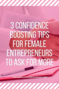 3 Confidence Boosting Tips for Female Entrepreneurs to Ask for More