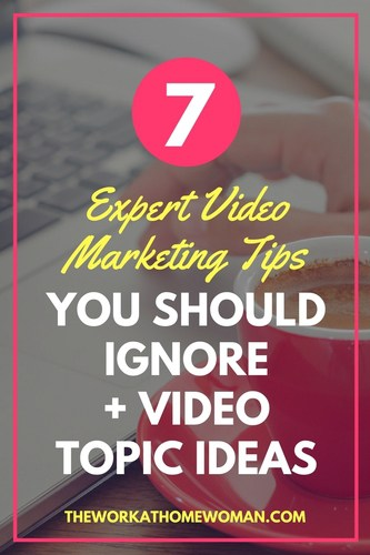7 Expert Video Marketing Tips You Should Ignore + Video Topic Ideas