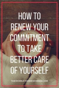 How to Renew Your Commitment to Take Better Care of Yourself