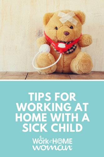 Tips for Working From Home with a Sick Child #workfromhome #sick #kids