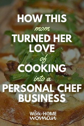 How This Mom Turned Her Love of Cooking Into a Personal Chef Business