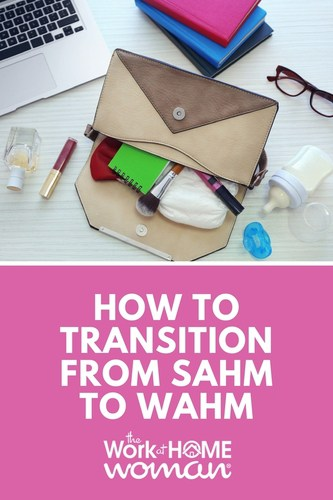 How to Transition from SAHM to WAHM