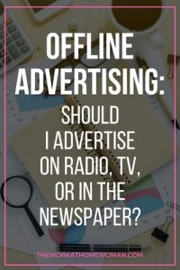 Offline Advertising: Should I Advertise on Radio, TV, in the Newspaper?