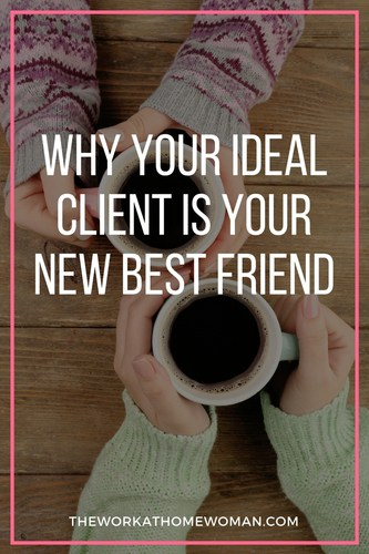 Why Your Ideal Client is Your New Best Friend
