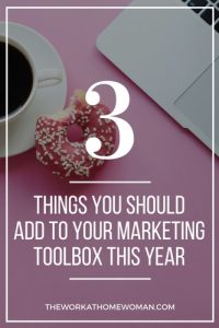Three Things You Should Add to Your Marketing Toolbox This Year