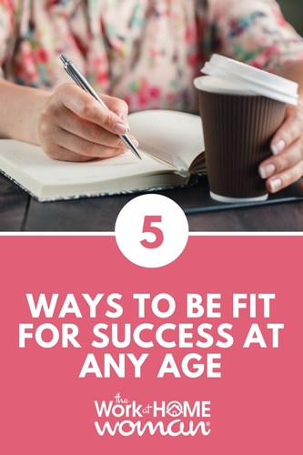 5 Ways to Be Fit for Success at Any Age