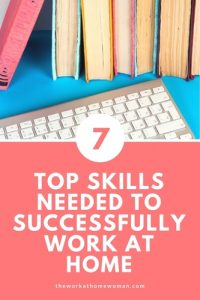 Top 7 Skills Needed to Successfully Work at Home