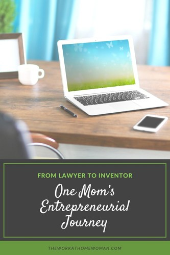 From Lawyer to Inventor - One Mom's Entrepreneurial Journey