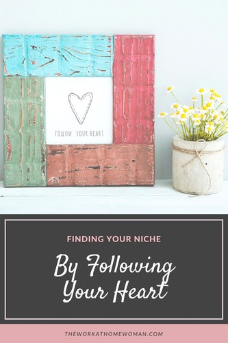 Finding Your Niche By Following Your Heart