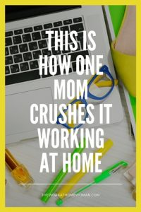 This is How One Mom Crushes It Working at Home