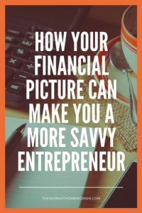 How Your Financial Picture Can Make You A More Savvy Entrepreneur