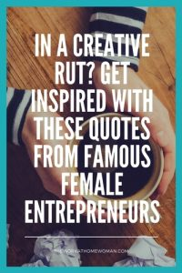 In a Creative Rut? Get Inspired with These Quotes from Famous Female Entrepreneurs