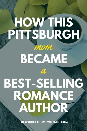 How This Pittsburgh Mom Became a Best-Selling Romance Author #author #romance #writer