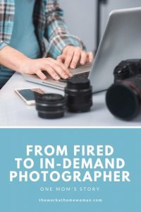 From Fired to In-Demand Photographer - One Mom's Story