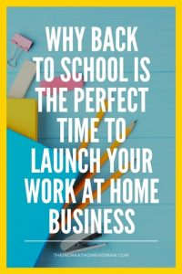 Why Back to School is the Perfect Time to Launch Your Work at Home Business