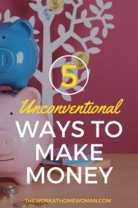 Five Unconventional Ways to Make Money