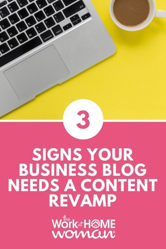 3 Signs Your Business Blog Needs a Content Revamp