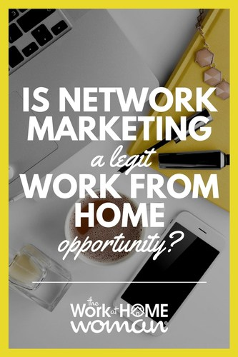 Is Network Marketing a Legit Work From Home Opportunity?
