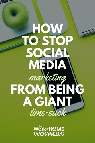 How to Stop Social Media Marketing From Being a Giant Time-Suck - use social media efficiently