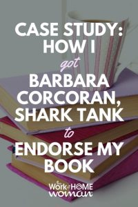 Case Study: How I Got Barbara Corcoran, Shark Tank to Endorse my Book