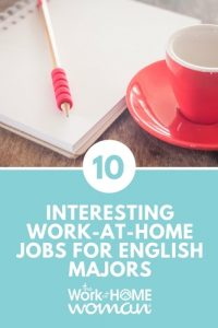 10 Interesting Work-at-Home Jobs for English Majors