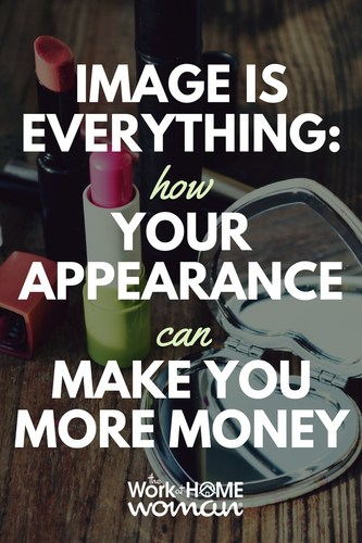 Looking for ways to earn more money? Then start with your image! Find out why your image is everything when it comes to your career and making more money. #career #image #money #professional via @TheWorkatHomeWoman