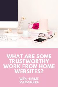 What Are Some Trustworthy Work from Home Websites?