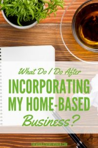 What Do I Do After Incorporating My Home-Based Business?