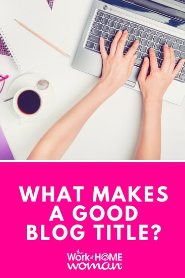 What Makes a Good Blog Title?
