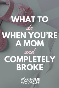 What to Do When You're a Mom and Completely Broke