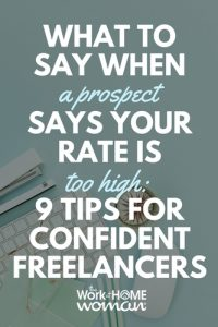 What to Say When a Prospect Says Your Rate is Too High 9 Tips for Confident Freelancers
