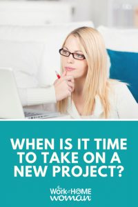 When Is It Time To Take On a New Project?