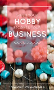 When Your Hobby Becomes Your Business